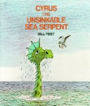 Cyrus the Unsinkable Sea Serpent softcover book