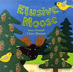 Elusive Moose board book by Joan Gannij