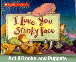 I love you Stinky Face board book by Lisa McCourt
